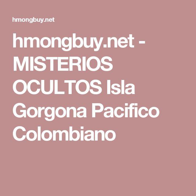 hmongbuy.net - MISTERIOS OCULTOS Isla Gorgona Pacifico Colombiano