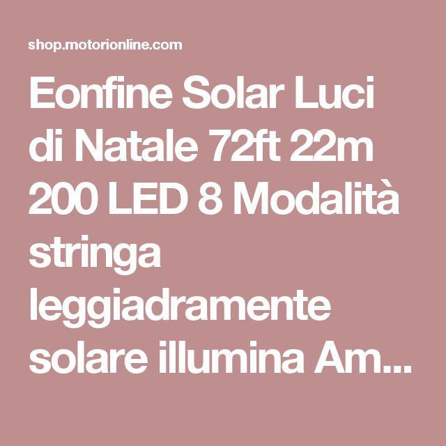 Eonfine Solar Luci di Natale 72ft 22m 200 LED 8 Modalità stringa leggiadramente solare illumina Ambiance Luci per Halloween Luci Decorazione, all'aperto, giardini, case, Matrimonio, impermeabile Bianco Caldo
