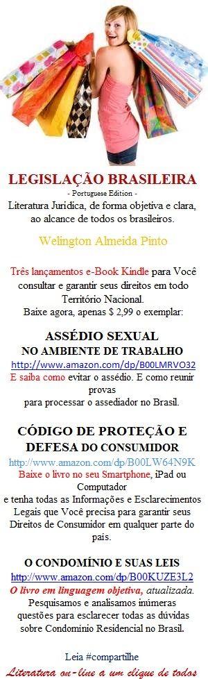 LEGISLAÇÃO BRASILEIRA Três lançamentos e-Book Kindle para Você consultar e garantir seus direitos em todo Território Nacional. Leia #compartilhe:  http://www.amazon.com/-/e/B00L8RZV5S