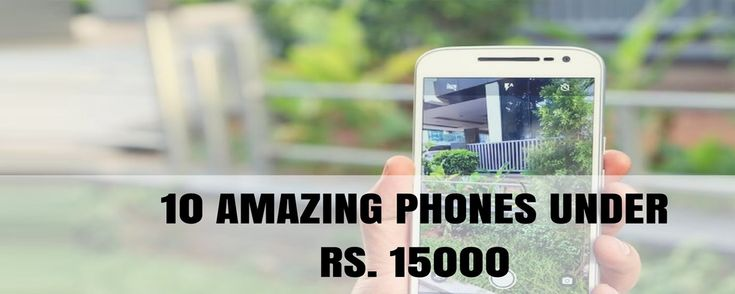 "Hey, are you planning to new mobile phone with high-end specification and fits in your budget? There are manyoptions to pick from but dont need to get confused, we will help you out. In this post we are going to tell ""Top 10 Android Phones of 2017 under Rs 15000"". These android phone under Rs. 15,000 are not just well-priced, but some of them can even perform as good as flagship smartphones. These phone offers fingerprint sensor, metal body, unibody design, dual camera and much more..."