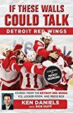If These Walls Could Talk: Detroit Red Wings: Stories from the Detroit Red Wings Ice Locker Room and Press Box by Ken Daniels (Author) Bob Duff (Author) Mickey Redmond (Author Foreword) #Kindle US #NewRelease #Travel #eBook #ad
