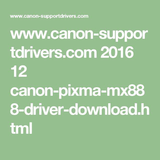 www.canon-supportdrivers.com 2016 12 canon-pixma-mx888-driver-download.html