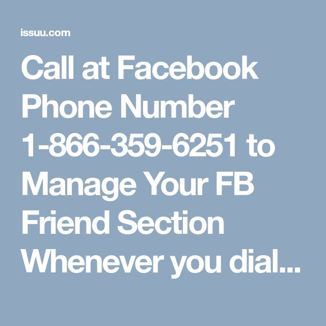 Call at Facebook Phone Number 1-866-359-6251 to Manage Your FB Friend Section   Whenever you dial our toll-free Facebook Phone Number 1-866-359-6251, you will always get easy tips to extricate your Facebook problems even the quiet difficult ones like how to add temporary profile picture? After clear out your technical hitches by the help of our talented experts, you will be much pleased as they are very friendly as well as experienced in this field. For more information…