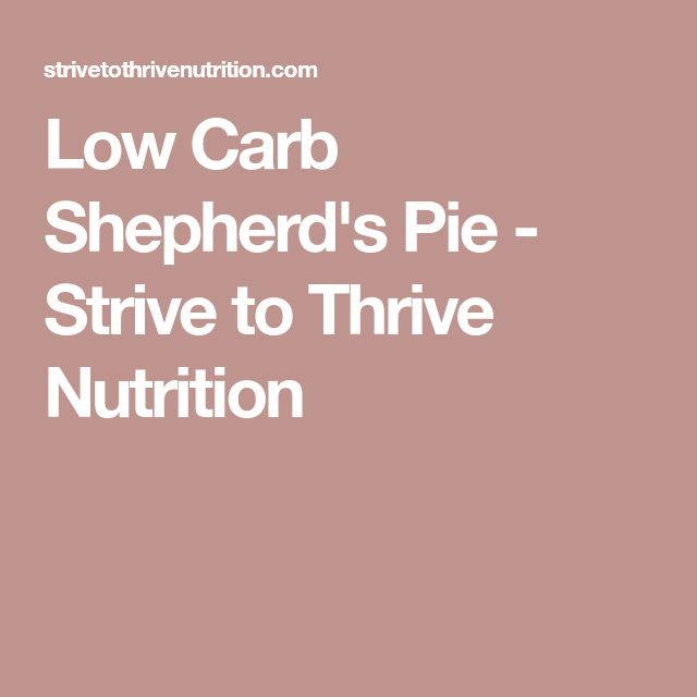 Low Carb Shepherd's Pie - Strive to Thrive Nutrition