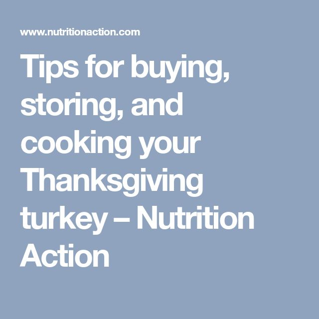 Tips for buying, storing, and cooking your Thanksgiving turkey – Nutrition Action