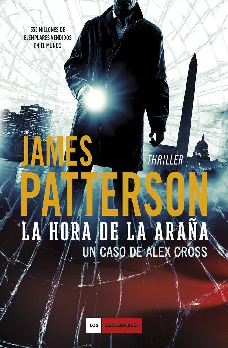 """""""La hora de la araña"""", de James Patterson. DETECTIVE, PSICÓLOGO, PADRE… Y CAZADOR DE ASESINOS EN SERIE."""