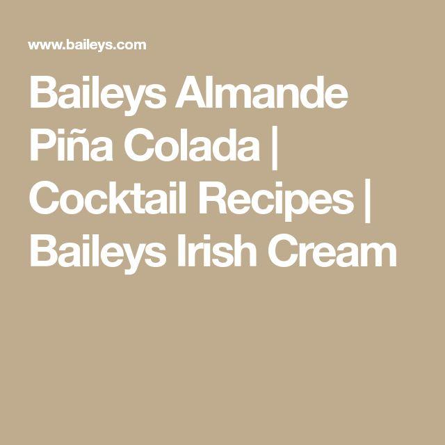Baileys Almande Piña Colada | Cocktail Recipes | Baileys Irish Cream