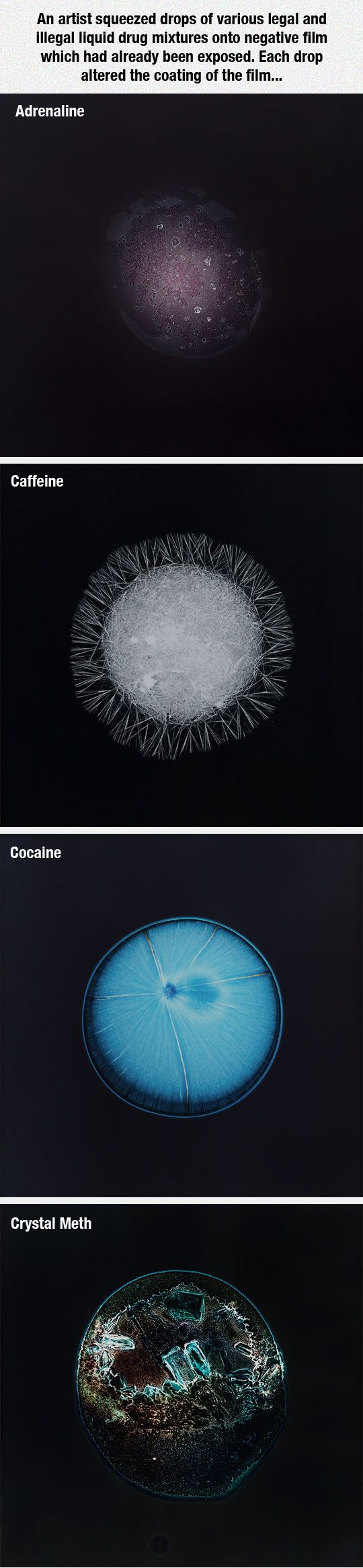 This is your film on drugs. Artist squeezes liquid drugs onto exposed films, creating visuals that seem appropriate to each drug...