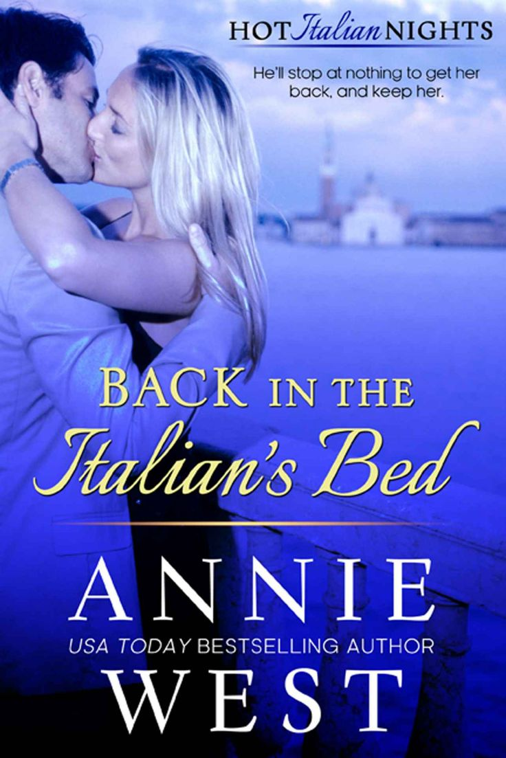 Back In The Italian's Bed (Hot Italian Nights Book 1) - Kindle edition by Annie West. Contemporary Romance Kindle eBooks @ Amazon.com.