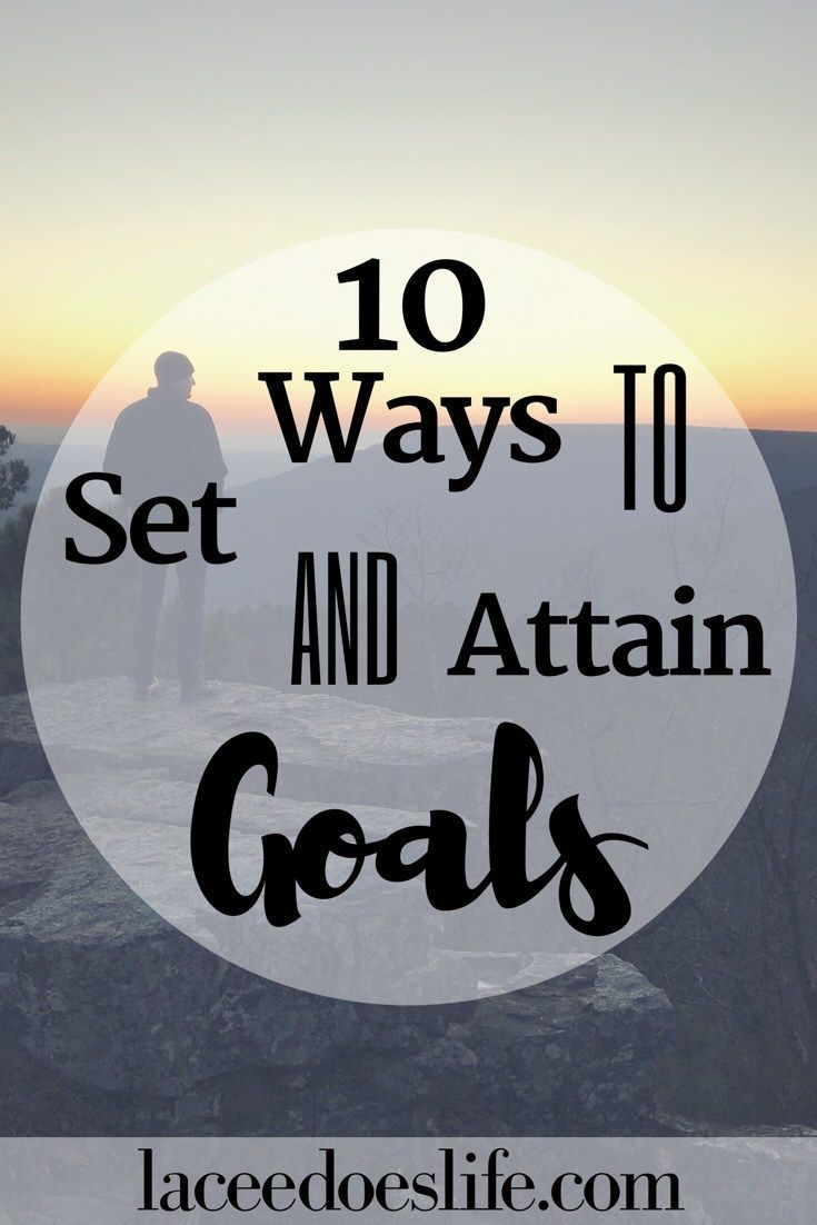 10 Ways to Set and Attain Goals for the New Year – Lacee Does Life | New Year | Goals | Resolutions | Setting Goals | Achieving Goals | Living Life to the Fullest | Organize | Plan | Budget | 2018 Resolutions |