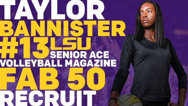 BATON ROUGE – LSU volleyball signee Taylor Bannister, a 6-foot-6-inch middle blocker/right-outside hitter out of Missouri City, Texas and Texas Premier Volleyball Club, has been named a Senior Ace by PrepVolleyball.com and a Fab 50 recruit by VolleyballMag.com.