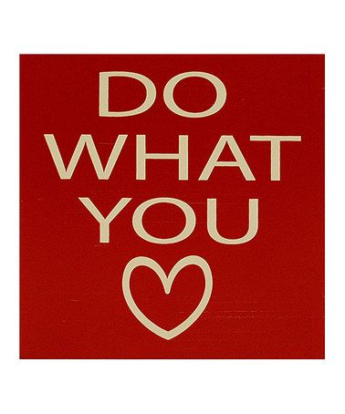 loving this do what you love wall art on zulily zulilyfinds