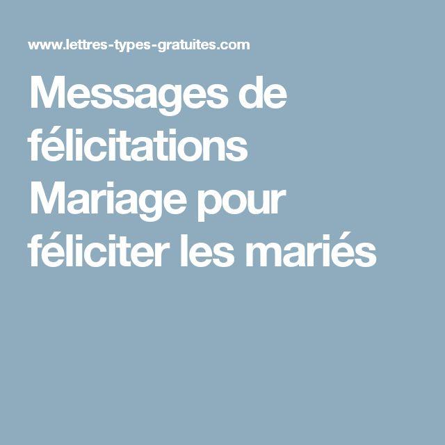 Les 25 meilleurs f licitations mariage sur pinterest - Texte felicitation mariage original ...
