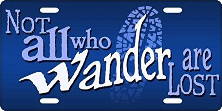 Not All Who Wander Are Lost - Blue Personalized License Plates Cover Metal Car Tag Auto Tag Private Number Plates 12X6 Inch - Brought to you by Avarsha.com