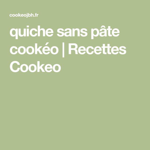 quiche sans pâte cookéo | Recettes Cookeo