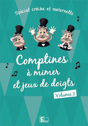 DVD, Comptines à mimer et jeux de doigts, volume 2 - Animations 3D Chrysalide Studio -  Les Editions Eveil et Découvertes