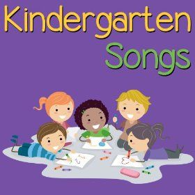 Kindergarten songs for the classroom.