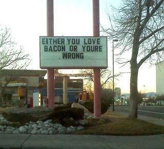 bacon: Signs, You Re Wrong, Truth, Food, Funny Stuff, Bacon, Humor, Things