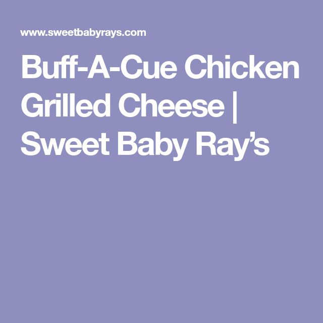 Buff-A-Cue Chicken Grilled Cheese | Sweet Baby Ray's