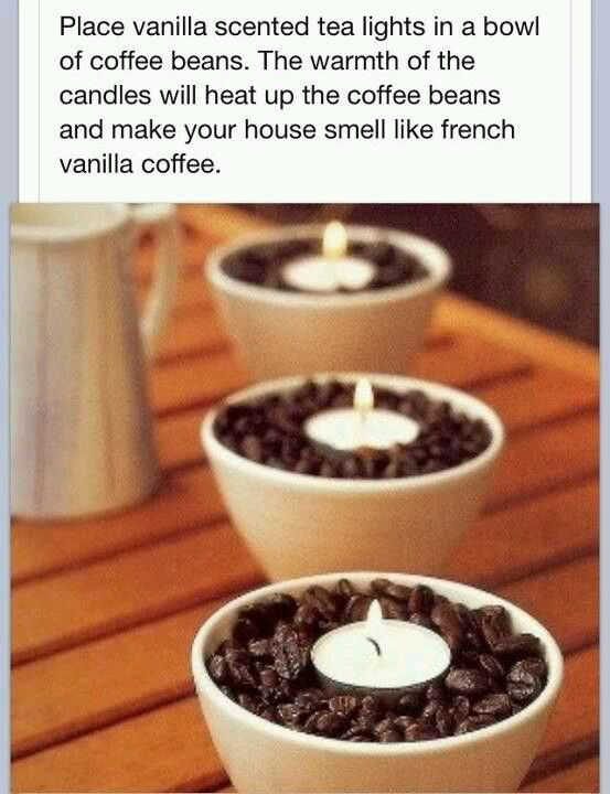 Place vanilla-scented tea lights in a bowl of coffee beans. The warmth of the candles will heat up the beans and make your house smell like french vanilla coffee!