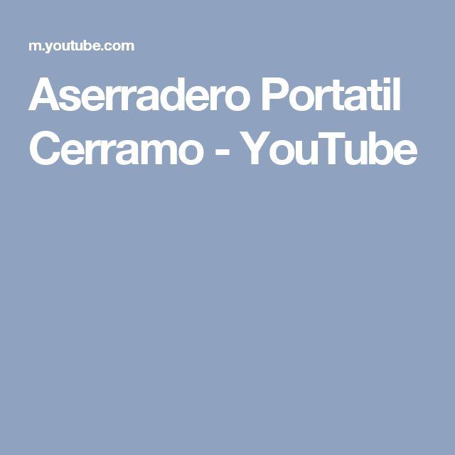 Aserradero Portatil Cerramo - YouTube