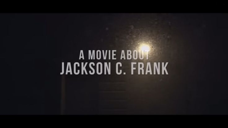 Blues Run The Game - A Movie About Jackson C. Frank (Trailer)