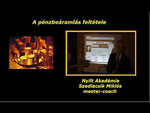 A pénzbeáramlás feltétele - Szedlacsik Miklós - Nyílt Akadémia - PPH