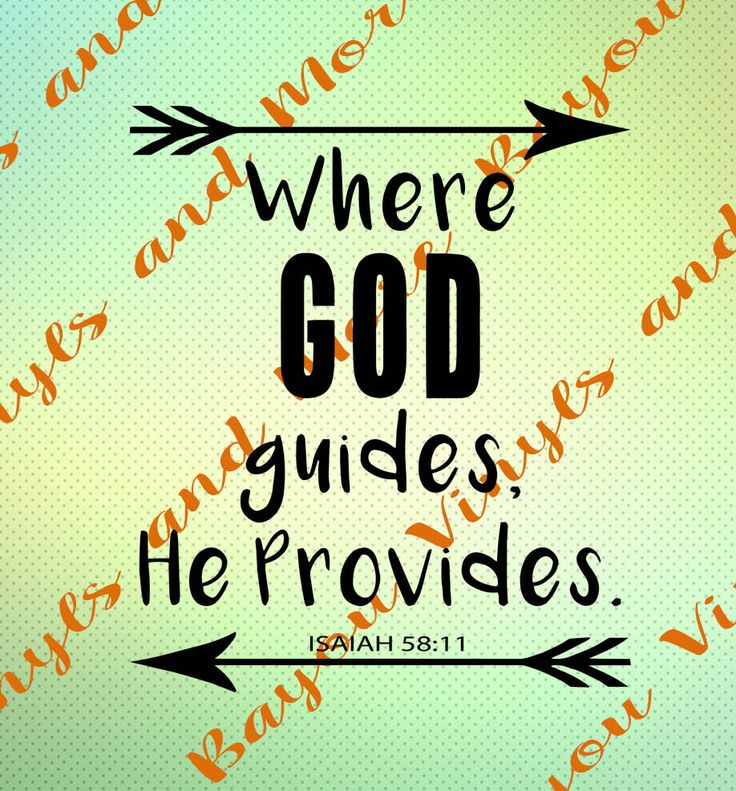 Where god guides he provides svg, Instant download, Silhouette svg, Cricut svg, Isaiah 58:11 svg, Bible verse svg, Religious svg, Svg by BayouVinylsAndMore on Etsy https://www.etsy.com/listing/575538096/where-god-guides-he-provides-svg-instant