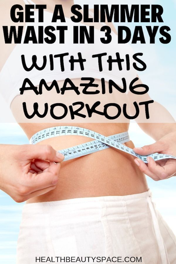 9ccc57ac3a860be105f2ee657bdde9ce - How To Get A Skinny Waist In 3 Days