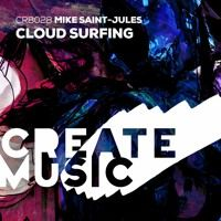 Cloud Surfing [Create Music] *OUT FEB 13th* by Mike Saint-Jules on SoundCloud