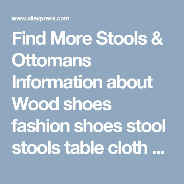 Find More Stools & Ottomans Information about Wood shoes fashion shoes stool stools table cloth sofa bench simple stool pouf taburete poef chair with footrest,High Quality shoe stool,China sofa bench Suppliers, Cheap pouf chair from Wooden box / crafts Store on Aliexpress.com