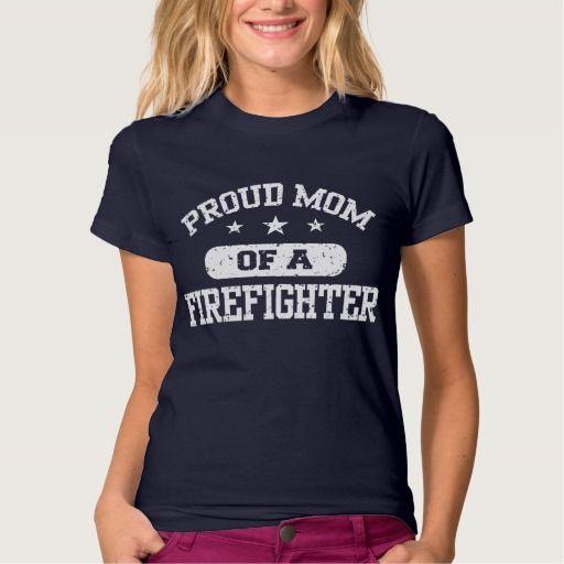 Proud Mom of a Firefighter T Shirt, Hoodie Sweatshirt