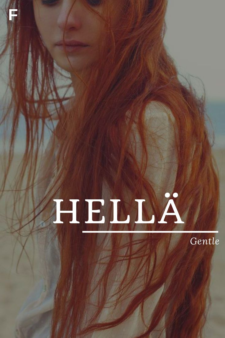 Hella meaning Gentle or Tender Finnish names H baby girl
