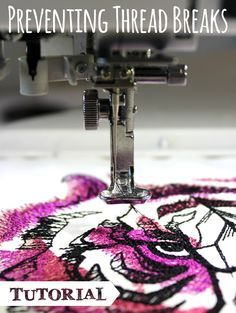 Tutorials | Urban Threads: Preventing thread breaks on your machine embroidery projects. Tips and tricks for those times you just want to throw your machine out the window!