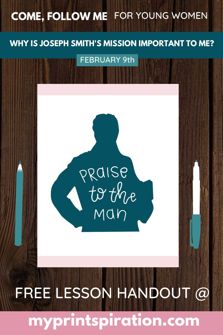 """The Lds come Follow me lesson for young women's on February 9th is, """"why is Joseph smith's mission important to me?"""" I made this printable for free for you to go with the lesson. Enjoy and good luck with your young women's lesson!"""