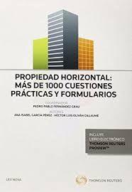 Propiedad horizontal : más de 1.000 cuestiones prácticas y formularios / Pedro Pablo Fernández Grau, Ana Isabel García Pérez, Héctor Luis Oliván Guillaume. - 2015
