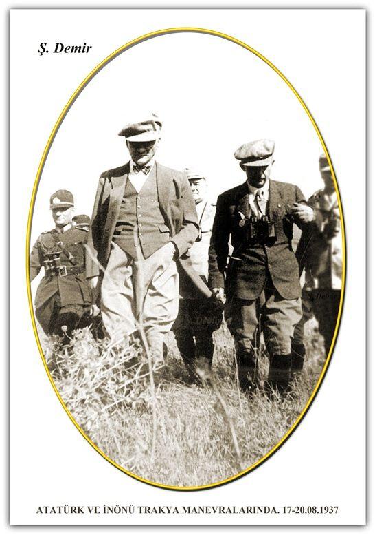 ATATÜRK VE İNÖNÜ TRAKYA MANEVRALARINDA. 17-20.08.1937