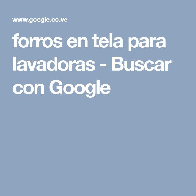 forros en tela para lavadoras - Buscar con Google