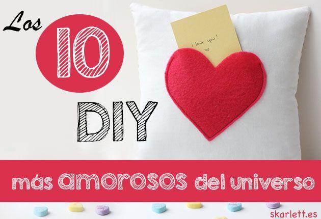 💘LOS 10 DIY MÁS AMOROSOS DEL UNIVERSO💘