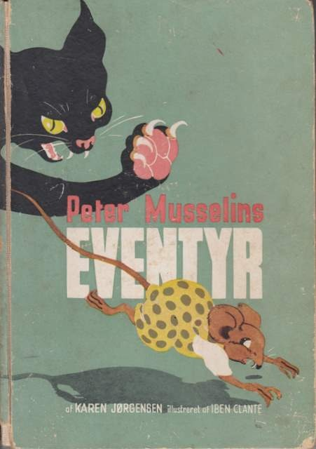 """Peter Musselins eventyr"" (Peter Musselin's Adventure) - Vintage Danish children's book by Karen Jørgensen, illustrated by Iben Clante, 1948"