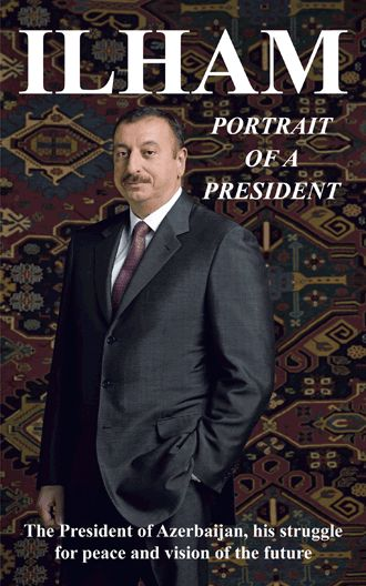 A biography of President Ilham Aliyev