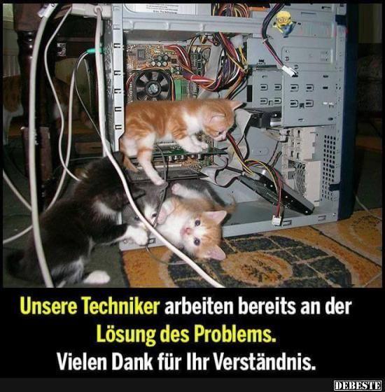 Unsere Techniker arbeiten bereits an der Lösung des Problems.. | Lustige Bilder, Sprüche, Witze, echt lustig – Uta Awesch