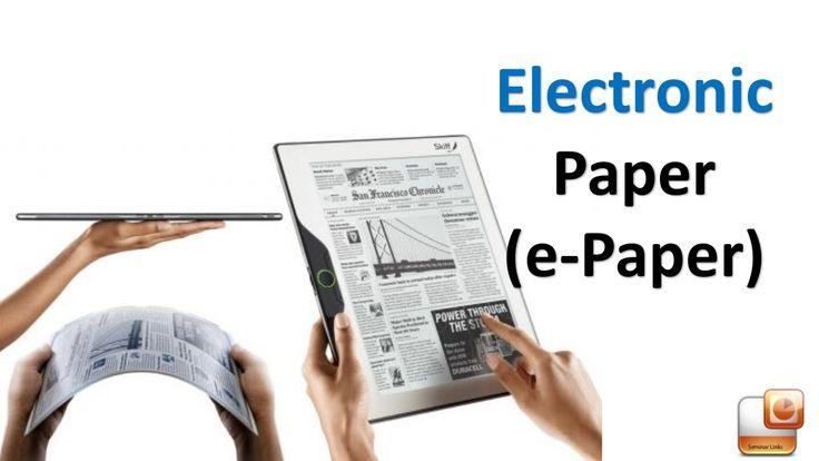 Electronic Paper (e-Paper) by Asert Seminar via slideshare