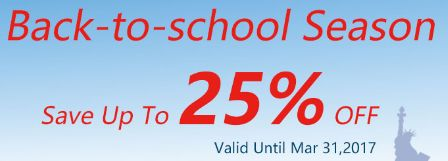 Back-to-school Season Promotion.25% Off ! Until Mar 31,2017. Click here and choose your interested product.