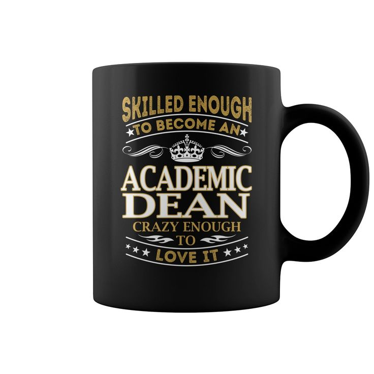 Skilled Enough to Become an Academic Dean Crazy Enough to Love it Job Title Mug #gift #ideas #Popular #Everything #Videos #Shop #Animals #pets #Architecture #Art #Cars #motorcycles #Celebrities #DIY #crafts #Design #Education #Entertainment #Food #drink #Gardening #Geek #Hair #beauty #Health #fitness #History #Holidays #events #Home decor #Humor #Illustrations #posters #Kids #parenting #Men #Outdoors #Photography #Products #Quotes #Science #nature #Sports #Tattoos #Technology #Travel…