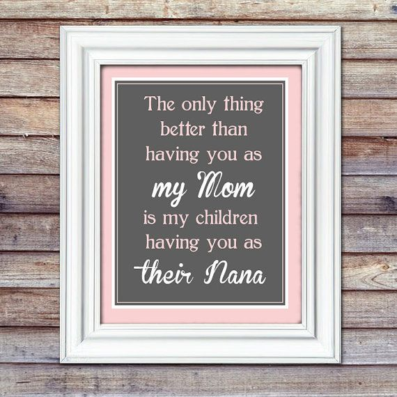 Gift for Grandma - Gift for Nana- The Only Thing Better Than Having You as My Mom 8x10 Print - Mother Gift - Gift for mom on Etsy, $11.95
