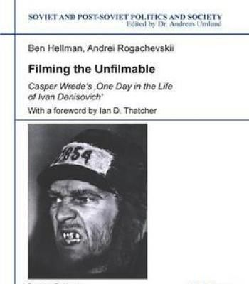 Filming The Unfilmable: Casper Wrede'S One Day In The Life Of Ivan Denisovich PDF