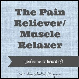The Pain Reliever/Muscle Relaxer You've Never Heard Of