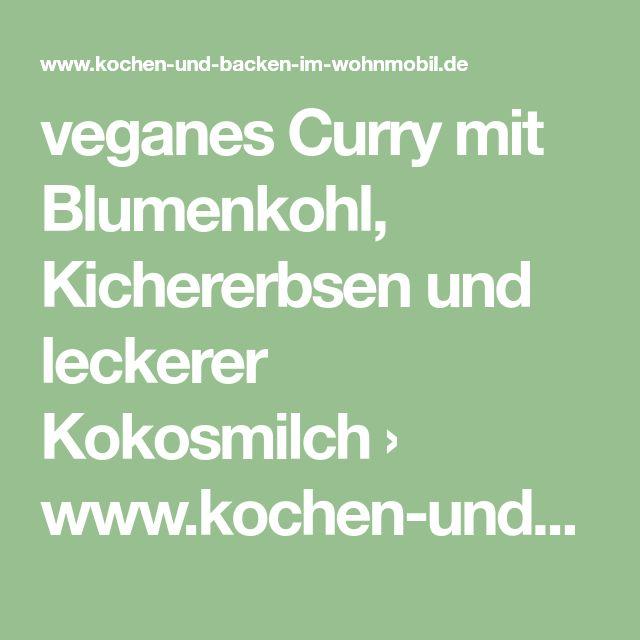 veganes Curry mit Blumenkohl, Kichererbsen und leckerer Kokosmilch › www.kochen-und-backen-im-wohnmobil.de