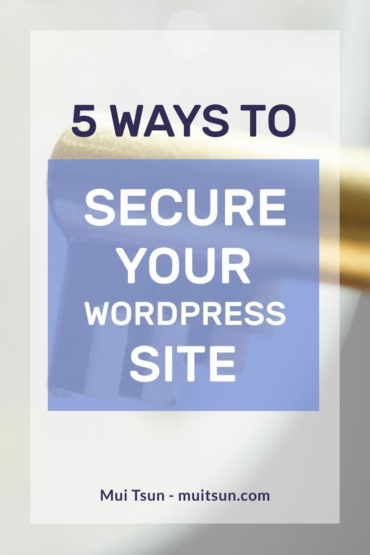 5 simple steps you can take to secure your #WordPress site. // Mui Tsun